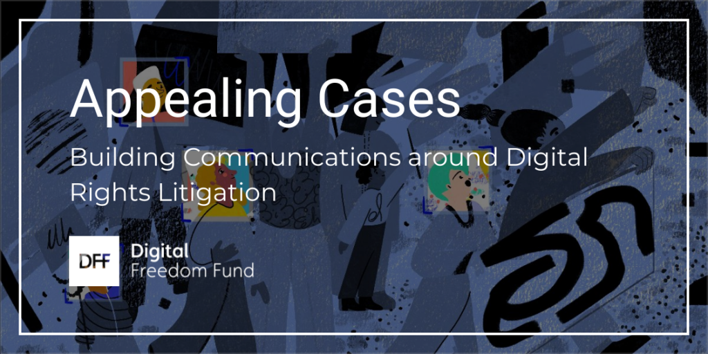 """Banner reading """"Appealing Cases: Building Communications around Digital Rights Litigation"""""""